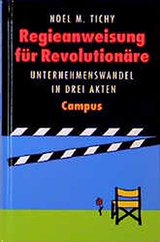 9783593352169: Regieanweisungen für Revolutionäre. Unternehmenswandel in drei Akten.
