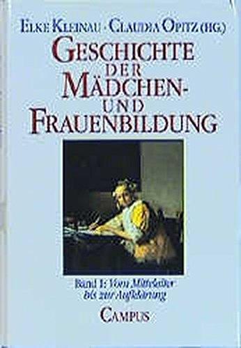 Geschichte der Mädchen- und Fraubildung. Band 1: Vom Mittelalter bis zur Aufklärung. - Kleinau, Elke und Claudia Opitz (Hrsg.)