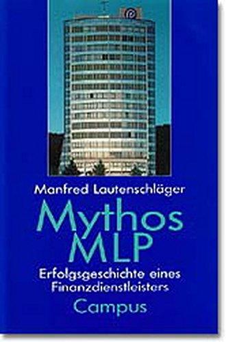 9783593354644: Mythos MLP. Erfolgsgeschichte eines Finanzdienstleisters.