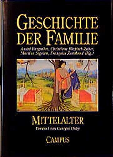 Geschichte der Familie - Mittelalter: Burguière, André; Klapisch-Zuber,