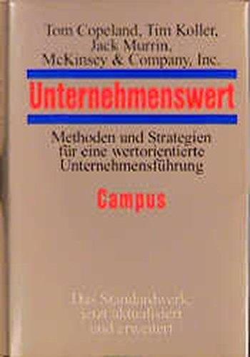 Unternehmenswert: Methoden und Strategien für eine wertorientierte Unternehmensführung Copeland, ...