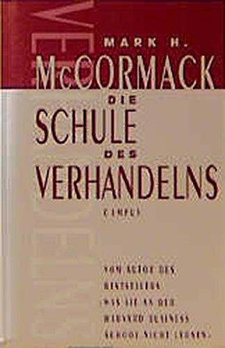 Die Schule des Verhandelns. (3593357860) by Mark H. McCormack
