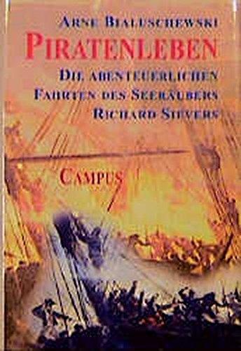 9783593358192: Piratenleben: Die abenteuerlichen Fahrten des Seeräubers Richard Sievers