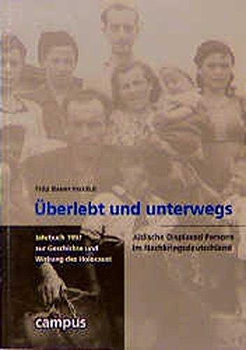 9783593358437: Überlebt und unterwegs: Jüdische Displaced Persons im Nachkriegsdeutschland (Jahrbuch zur Geschichte und Wirkung des Holocaust)