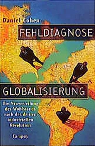 9783593359823: Fehldiagnose Globalisierung. Die Neuverteilung des Wohlstands nach der dritten industriellen Revolution