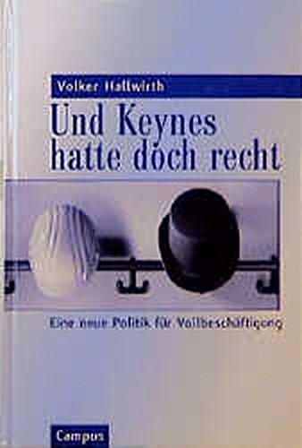 9783593360775: Und Keynes hatte doch recht. Eine neue Politik f�r Vollbesch�ftigung