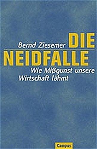 Die Neidfalle: Wie Mißgunst unsere Wirtschaft lähmt: Ziesemer, Bernd
