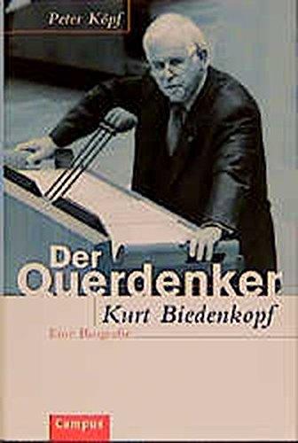 9783593362700: Der Querdenker: Kurt Biedenkopf : eine Biographie