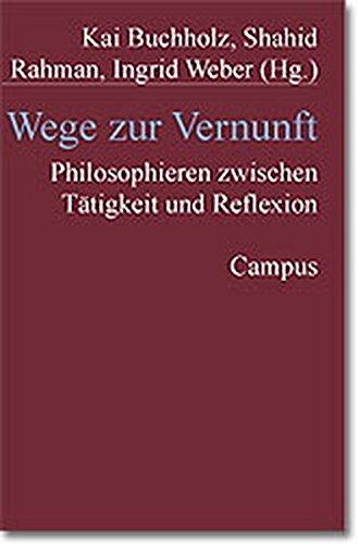 9783593363042: Wege Zur Vernunft: Philosophieren Zwischen Tatigkeit Und Reflexion