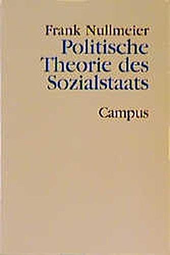 Politische Theorie des Sozialstaats (Paperback): Frank Nullmeier