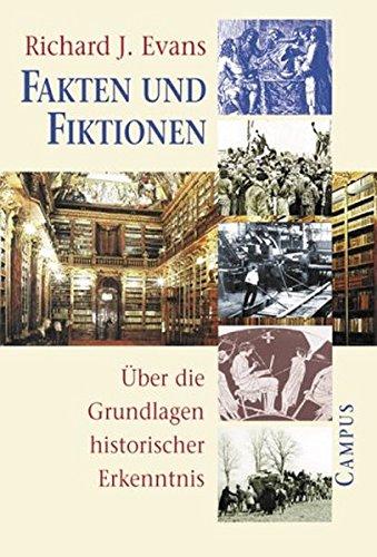 Fakten und Fiktionen. Über die Grundlagen historischer Erkenntnis.: Richard J. Evans