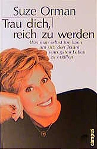 Trau dich, reich zu werden. (3593364158) by Suze Orman; Julia Hegazi; Beate Schwenk; Christian Walter; Michael Brückner