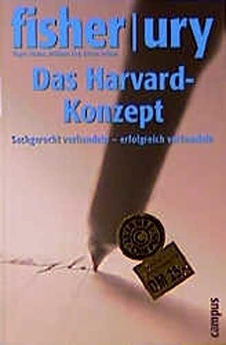 Das Harvard-Konzept: Sachgerecht verhandeln - erfolgreich verhandeln: Fisher, Roger