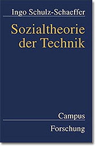 Sozialtheorie der Technik (Paperback): Ingo Schulz-Schäffer