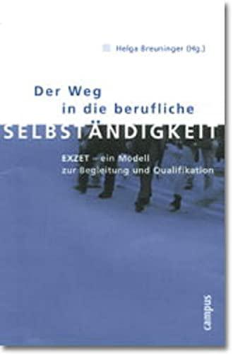 Der Weg in die berufliche Selbständigkeit. EXZET: Helga Breuninger
