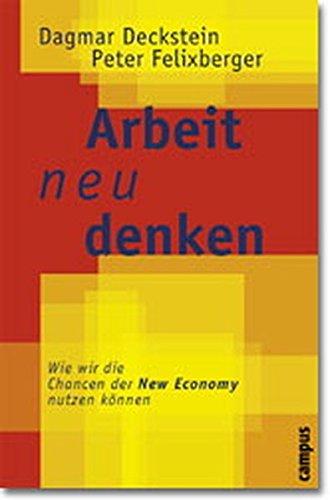 9783593365619: Arbeit neu denken: Wie wir die Chancen der New Economy nutzen können