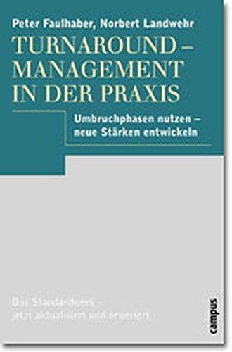 9783593366746: Turnaround- Management in der Praxis. Umbruchphasen nutzen - neue Stärken entwickeln.