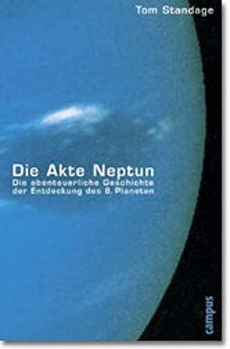 9783593366760: Die Akte Neptun. Die abenteuerliche Geschichte der Entdeckung des 8. Planeten.