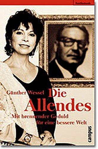 9783593367750: Die Allendes. Mit brennender Geduld für eine bessere Welt.