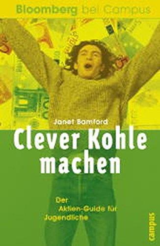 9783593367897: Clever Kohle machen. Der Aktien-Guide für Jugendliche.