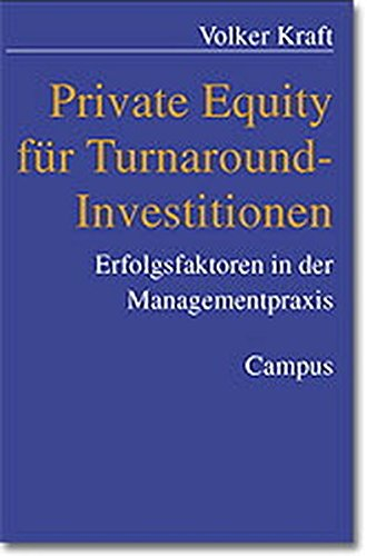9783593367965: Private Equity f�r Turnaround-Investitionen: Erfolgsfaktoren in der Managementpraxis
