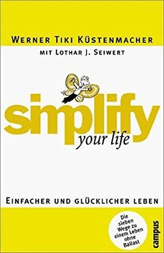 9783593368184: Simplify your life. Einfacher und glücklicher leben.