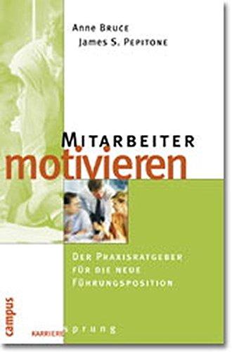 9783593368214: Mitarbeiter motivieren: Der Praxisratgeber f�r die neue F�hrungsposition;