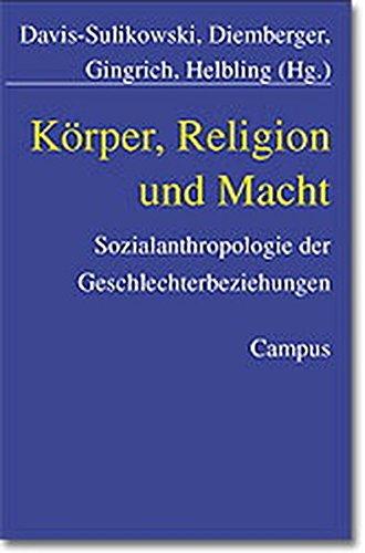 9783593368818: Körper, Religion und Macht: Sozialanthropologie der Geschlechterbeziehungen