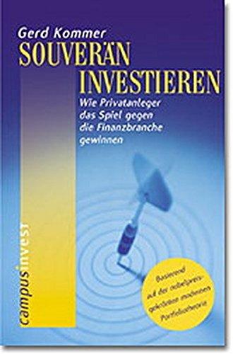 9783593369075: Souverän investieren. Wie Privatanleger das Spiel gegen die Finanzbranche gewinnen.