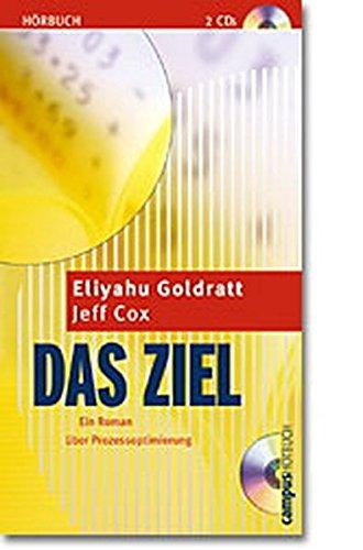 Das Ziel. 2 CDs. Ein Roman über Prozessoptimierung. (3593369370) by Eliyahu Goldratt; Jeff Cox; Tom Freudenthal