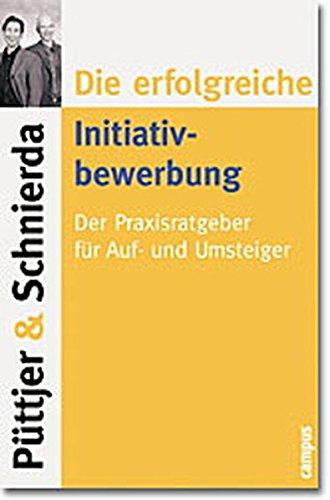 9783593369440: Die erfolgreiche Initiativbewerbung: Der Praxisratgeber für Auf- und Umsteiger