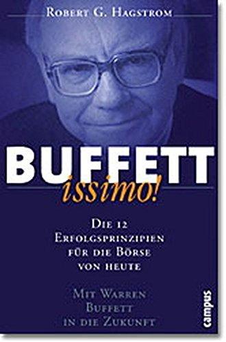 Buffettissimo. Die 12 Erfolgsprinzipien für die Börse von heute. (3593369486) by Hagstrom, Robert G.
