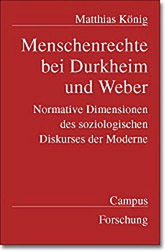 9783593370132: Menschenrechte bei Durkheim und Weber: Normative Dimensionen des soziologischen Diskurses der Moderne