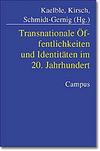 Transnationale Öffentlichkeiten und Identitäten im 20. Jahrhundert: Beitr. v. Zimmermann,