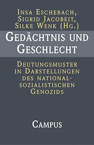 9783593370538: Gedächtnis und Geschlecht: Deutungsmuster in Darstellungen des nationalsozialistischen Genozids