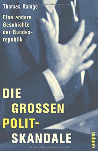 9783593370699: Die großen Polit-Skandale: Eine andere Geschichte der Bundesrepublik