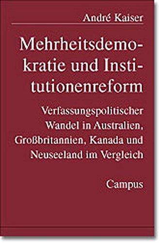 Mehrheitsdemokratie und Institutionenreform: Verfassungspolitischer Wandel in Australien, ...