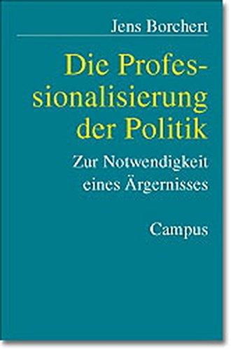9783593371269: Die Professionalisierung der Politik. Zur Notwendigkeit eines Ärgernisses.