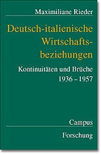 9783593371368: Deutsch-italienische Wirtschaftsbeziehungen: Kontinuitäten und Brüche 1936-1957. Dissertation