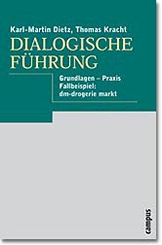 Dialogische Führung: Zur Führungskultur bei dm - drogerie markt - Dietz, Karl-Martin; Kracht, Thomas