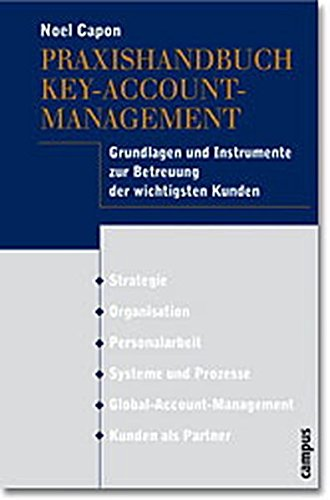 Praxishandbuch Key Account- Management. (3593372142) by Noel Capon