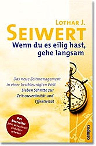 9783593372235: Wenn du es eilig hast, gehe langsam. Das neue Zeitmanagement in einer beschleunigten Welt.