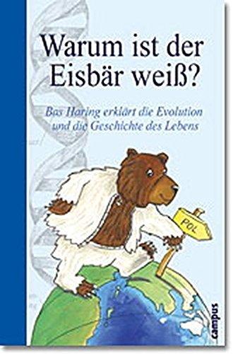 Warum ist der Eisbär weiß? Bas Haring: Haring, Bas