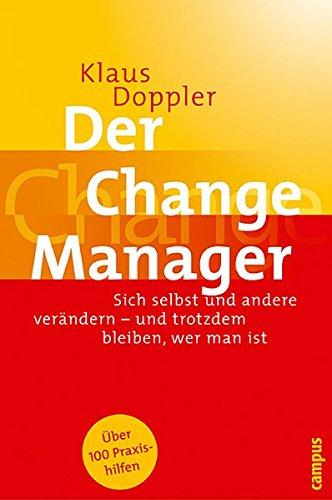 9783593373287: Der Change Manager: Sich selbst und andere verändern - und trotzdem bleiben, wer man ist