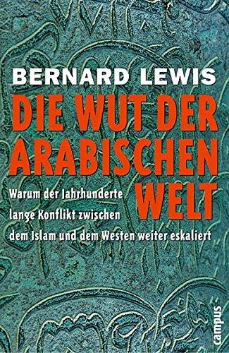 9783593373430: Die Wut der arabischen Welt