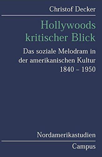 9783593373560: Hollywoods kritischer Blick. Das soziale Melodrama in der amerikanischen Kultur 1840-1950.