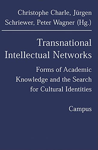 9783593373713: Transnational Intellectual Networks: Forms of Academie Knowledge and the Search for Cultural Identities: Forms of Academic Knowledge and the Search for Cultural Identities