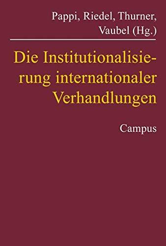 9783593374635: Die Institutionalisierung internationaler Verhandlungen