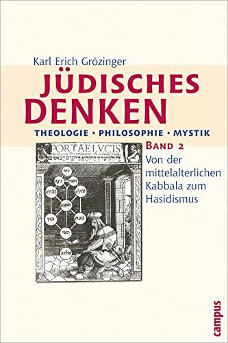 Jüdisches Denken. Theologie - Philosophie - Mystik 2: Karl Erich Gr�zinger
