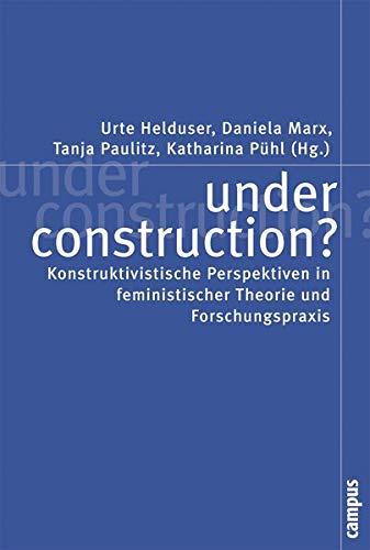 9783593375397: under construction?: Konstruktivistische Perspektiven in feministischer Theorie und Forschungspraxis (Politik der Geschlechterverhältnisse)
